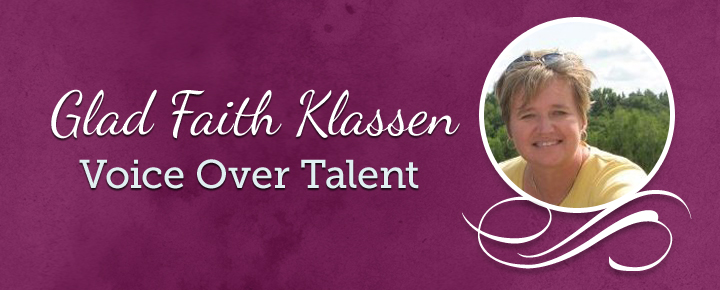 Glad Faith Klassen : Voice Over Talent